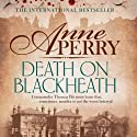 Death on Blackheath: Charlotte and Thomas Pitt, Book 29 Audiobook by Anne Perry Narrated by Deirdra Whelan