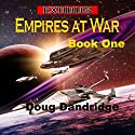 Exodus: Empires at War, Book 1 (       UNABRIDGED) by Doug Dandridge Narrated by Finn Sterling