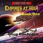 Exodus: Empires at War, Book 1 | Doug Dandridge