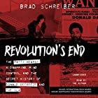 Revolution's End: The Patty Hearst Kidnapping, Mind Control, and the Secret History of Donald DeFreeze and the SLA Hörbuch von Brad Schreiber Gesprochen von: Brad Schreiber