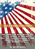The temple of wisdom for the little world, in two parts. The first philosophically divine, treating of the being of all beeings [sic], and whence...