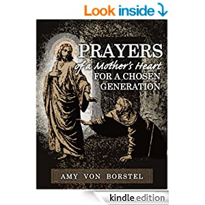 Prayers of a Mother's Heart: For a Chosen Generation