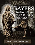 img - for Prayers of a Mother's Heart: For a Chosen Generation book / textbook / text book