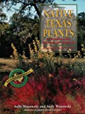 Native Texas Plants: Landscaping Region by Region