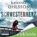 Schwesterherz (Martin Benner 1) Hörbuch von Kristina Ohlsson Gesprochen von: Uve Teschner, Richard Barenberg