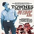 Townes Van Zandt: Be Here To Love Me [DVD] [2004]