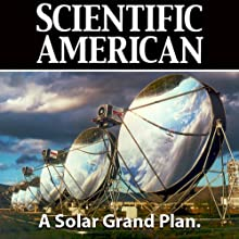 A Solar Grand Plan: Scientific American (       UNABRIDGED) by Ken Zweibel, James Mason, Vasilis Fthenakis, Scientific American Narrated by Mark Moran