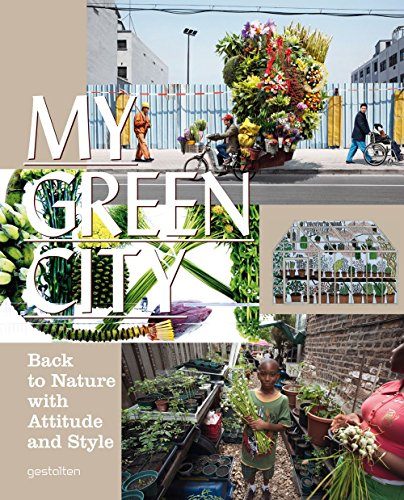 my-green-city-back-to-nature-with-attitude-and-style-by-robert-klanten-illustrated-31-mar-2011-paper