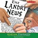 The Landry News (       UNABRIDGED) by Andrew Clements Narrated by Zoe Kazan