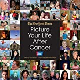 img - for Picture Your Life After Cancer book / textbook / text book