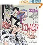 A Zits Guide to Living With Your Teen...