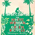The White Woman on the Green Bicycle (       UNABRIDGED) by Monique Roffey Narrated by Adjoa Andoh