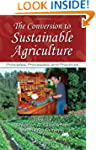 The Conversion to Sustainable Agricul...