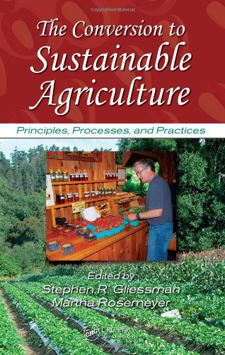 The Conversion to Sustainable Agriculture: Principles, Processes, and Practices (Advances in Agroecology) PDF