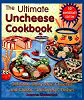 "The Ultimate Uncheese Cookbook: Create Delicious Dairy-Free Cheese Substititues and Classic ""Uncheese"" Dishes from Book Publishing Company (TN)"