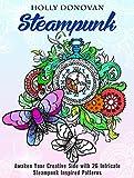 Steampunk: Awaken Your Creative Side with 26 Intricate Steampunk Inspired Patterns (Creativity & Meditation)