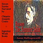 Ruson, the Vampire Saint & Other Apocryphal Tales | Aaron Hollingsworth