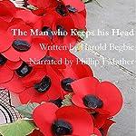 The Man Who Keeps His Head | Harold Begbie