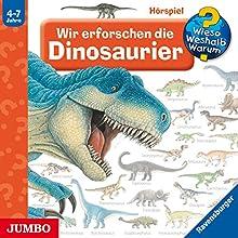Wir erforschen die Dinosaurier (Wieso? Weshalb? Warum?) Hörspiel von Angela Weinhold Gesprochen von:  div.
