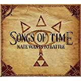 Image of Nate Wants To Battle - Songs of Time