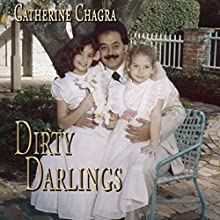 Dirty Darlings Audiobook by Catherine Chagra Narrated by Greg Walston