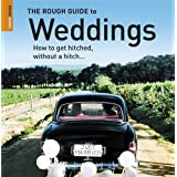 The Rough Guide to Weddings (Rough Guide Reference)by Ruth Tidball