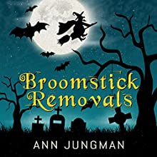Broomstick Removals (       UNABRIDGED) by Ann Jungman Narrated by Sarah Sherborne