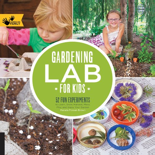 Read online gardening lab for kids 52 fun experiments for Garden maker online