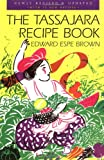 Edward Espe Brown The Tassajara Recipe Book: Favorites of the Guest Season