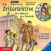 Das Rätsel des Orakels (Die Zeitdetektive 8) | Fabian Lenk