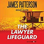 The Lawyer Lifeguard | James Patterson,Doug Allyn