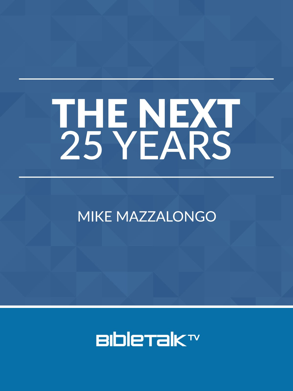 The Next 25 Years