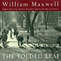 The Folded Leaf (       UNABRIDGED) by William Maxwell Narrated by Mark Boyett