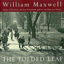 The Folded Leaf (       UNABRIDGED) by William Maxwell Narrated by Mark Boyett