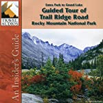 Rocky Mountain National Park, Guided Tour of Trail Ridge Road: Estes Park to Grand Lake | Nancy Rommes