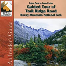 Rocky Mountain National Park, Guided Tour of Trail Ridge Road: Estes Park to Grand Lake Audiobook by Nancy Rommes Narrated by Jay Cook