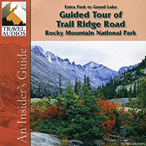 Rocky Mountain National Park, Guided Tour of Trail Ridge Road Audiobook