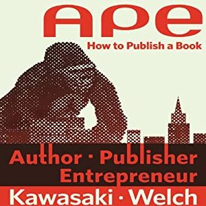 APE: Author, Publisher, Entrepreneur - How to Publish a Book Audiobook