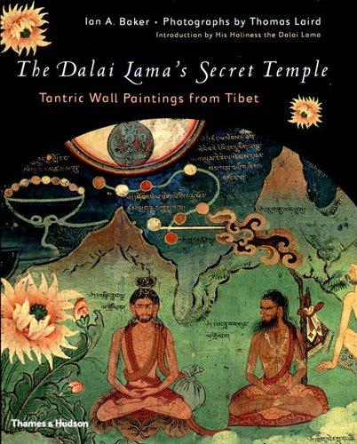 The Dalai Lama's Secret Temple: Tantric Wall Paintings from Tibet, by Ian Baker, Thomas Laird, Dalai Lama