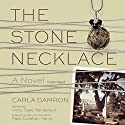 The Stone Necklace: A Novel Audiobook by Carla Damron Narrated by Vicky Saye Henderson