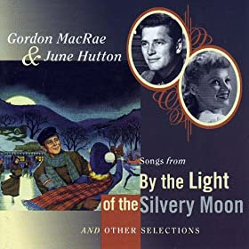 Songs From 'By The Light Of The Silvery Moon' and Other Selections