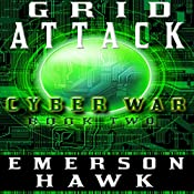 Grid Attack: Cyber War, Book Two | Emerson Hawk
