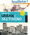 The Art of Urban Sketching: Drawing o...