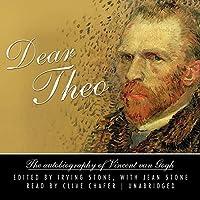 Dear Theo: The Autobiography of Vincent van Gogh Hörbuch von Irving Stone, Jean Stone Gesprochen von: Clive Chafer