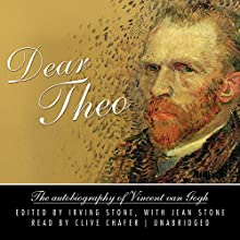 Dear Theo: The Autobiography of Vincent van Gogh | Livre audio Auteur(s) : Irving Stone, Jean Stone Narrateur(s) : Clive Chafer