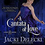 A Cantata of Love: The Code Breakers Series, Book 4 | Jacki Delecki