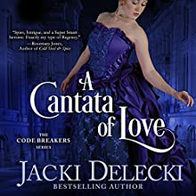 A Cantata of Love: The Code Breakers Series, Book 4 Audiobook by Jacki Delecki Narrated by Pearl Hewitt