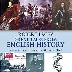Great Tales From English History, Volume III | [Robert Lacey]