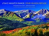 img - for Utah's Wasatch Range: Four Season Refuge book / textbook / text book