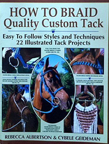 how-to-braid-quality-custom-tack-easy-to-follow-styles-and-techniques-22-illustrated-tack-projects-w